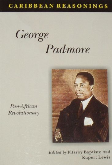 George Padmore, Pan African Revolutionary, edited by Fitzroy Baptiste and Rupert Lewis